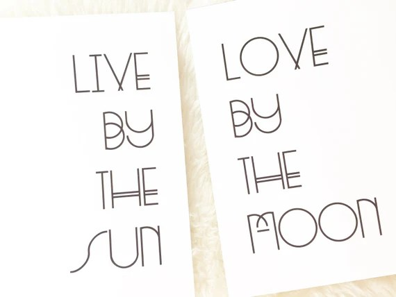 Download Live By The Sun / Love by The Moon // Duo of Prints
