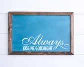 Always Kiss Me Goodnight ...