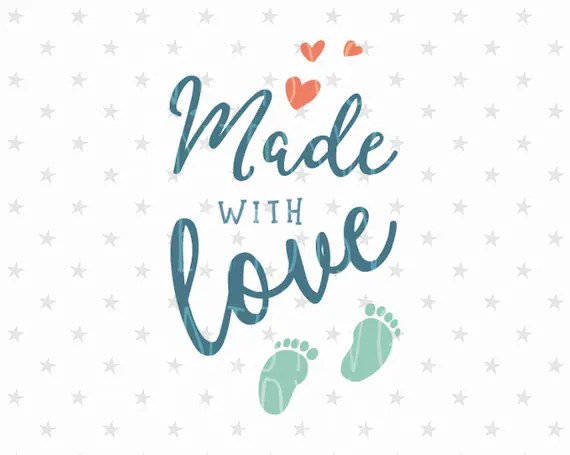 Download Made with love svg New Baby svg Made with love svg File Baby