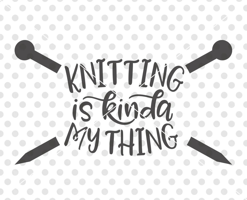 Knitting Svg Dxf Cutting File I Love Knitting Svg Dxf