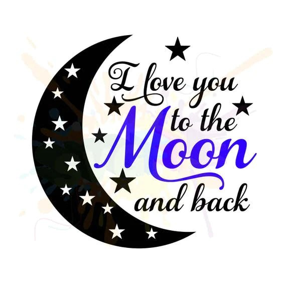 Download Love You to the Moon and Back SVG Files for Cutting Cricut