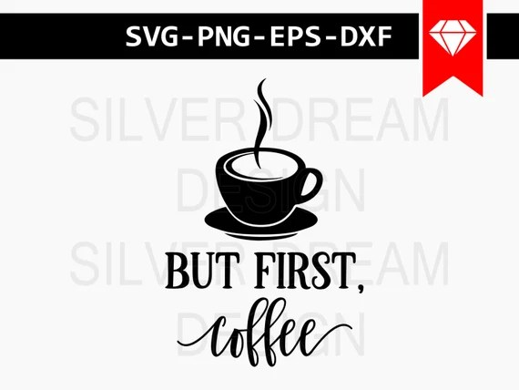 Download but first coffee svg file, coffee lover, coffee mug svg ...