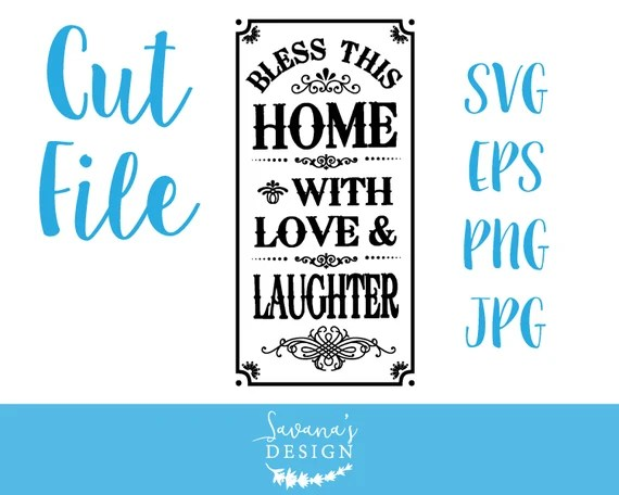 Download Bless this home with love and laughter bless this home svg