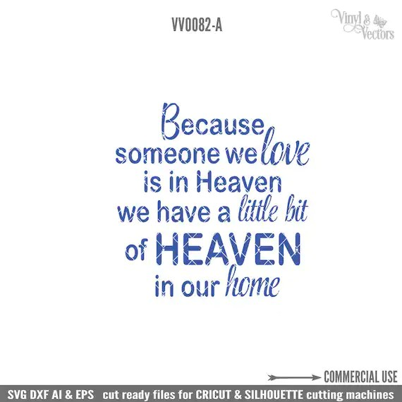 Download Because someone we love is in heaven Commercial Use svg dxf