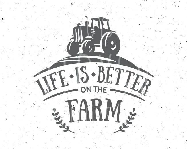 Life Is Better On The Farm SVG Farm Svg Farm Family Svg Farmer