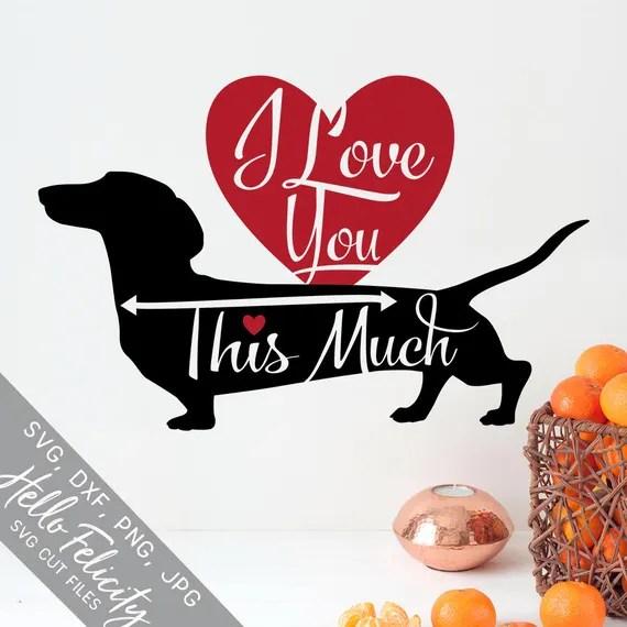 Download Valentine Svg Dachshund Svg Love Svg I Love You This Much