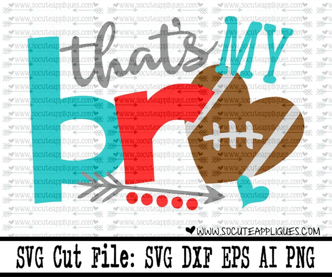 Download Football SVG Cut file That's my bro Football cut file