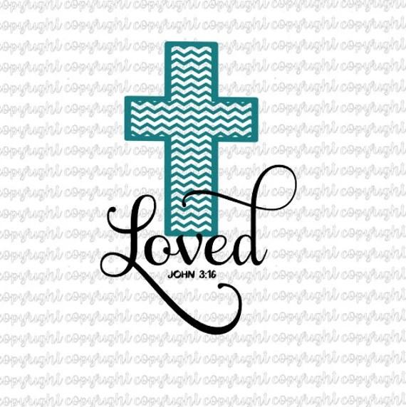 Download Items similar to Loved John 3:16- cut file- svg ...