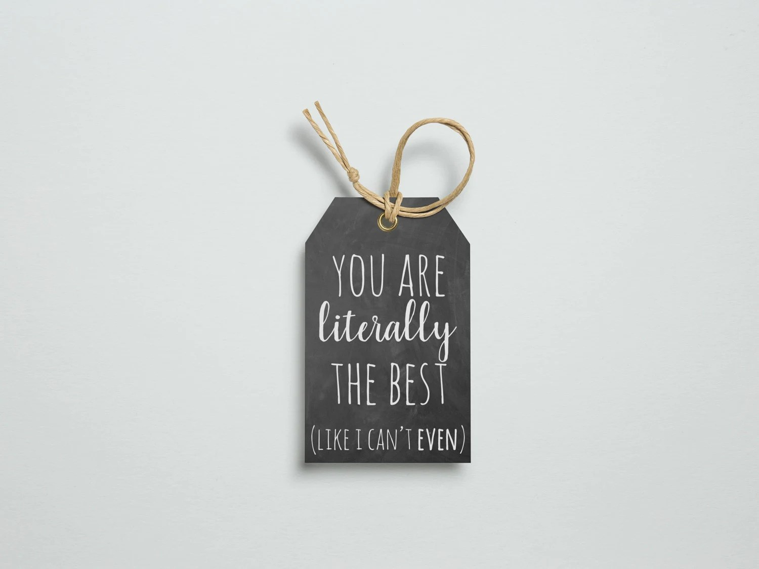 You Are Literally The Best Printable Gift Tags Gift Tag Set