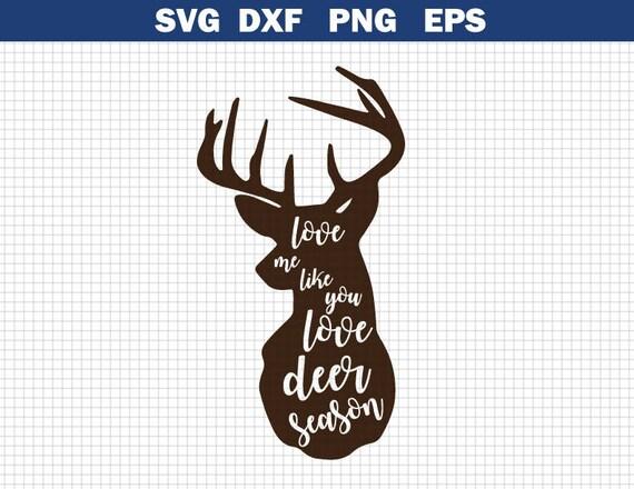 Download Love Me Like You Love Deer Season SVGDeer Season Svg Hunting