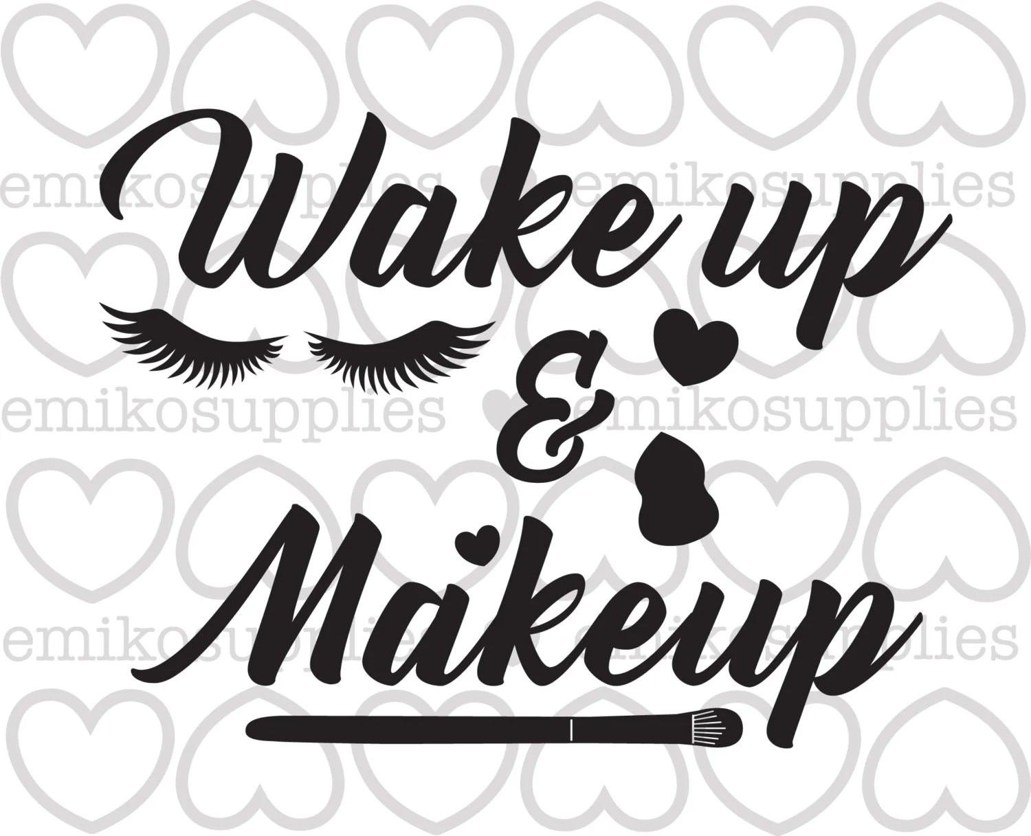 Wake Up And Makeup Cut File Svg Eps Cricut Silhouette Digital