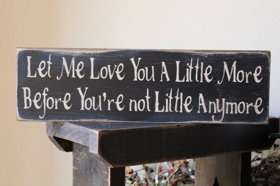 Download Let Me Love You a Little More Wood Message Sign Children