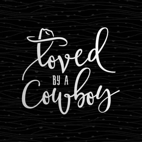 Download Loved By A Cowboy SVG Cutting File Love Farm West Rodeo ...