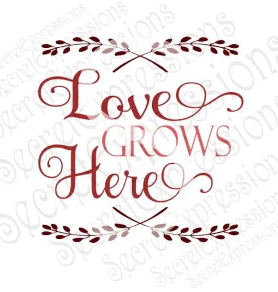 Download Love Grows Here Svg Home svg family svg Love Svg Digital