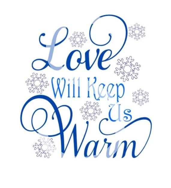 Download Love Will Keep Us Warm Svg Snow Svg Love Svg Winter Svg