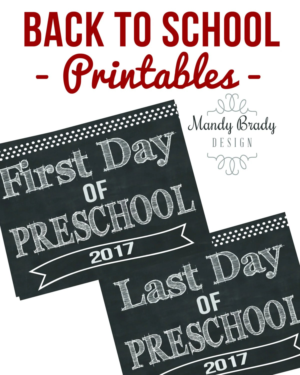 First Day Of Preschool Printable Signs Last Day Pre School