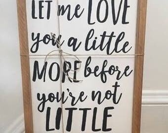 Download Let me love you a little more before youre not little anymore