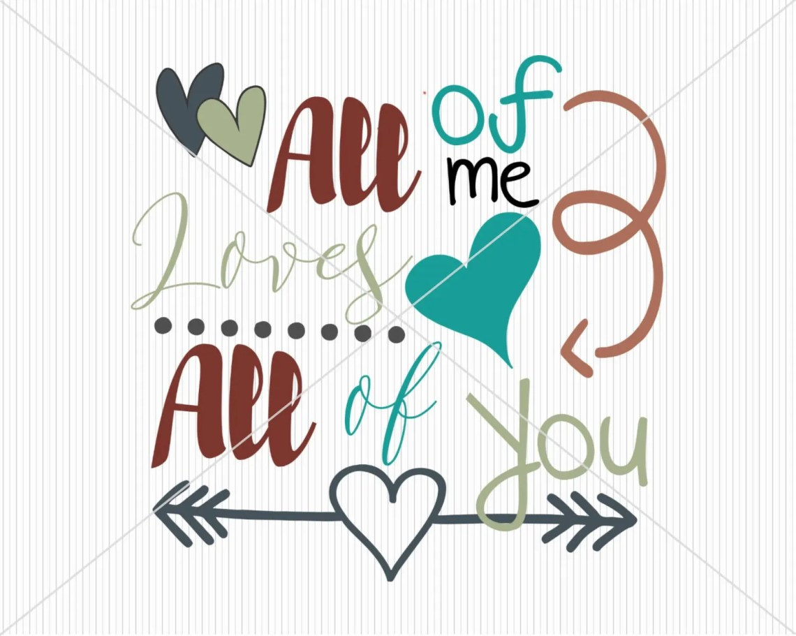 Download Valentines Day SVG All of me loves all of you svg Country ...