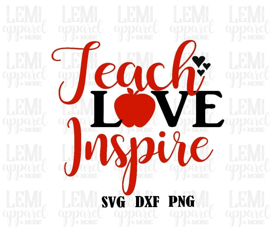 Download Teach Love Inspire SVG-Teacher SVG-Teacher cut file-back to