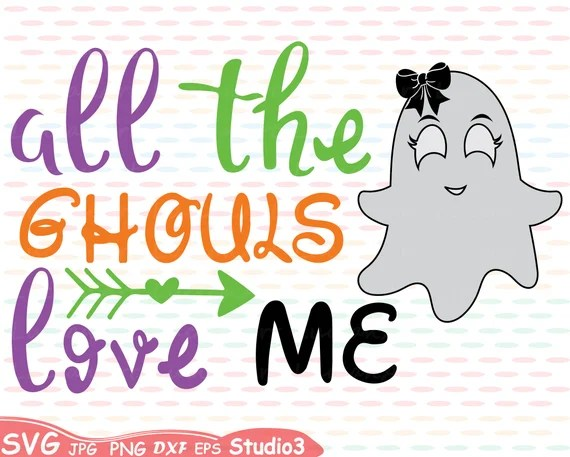 Download All the Ghouls love me Silhouette SVG Cutting Files Digital