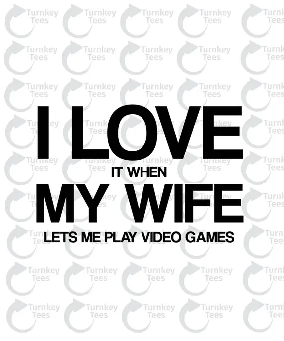 Download I love it when my wife lets me play video games svg FileFunny