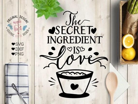 Download Kitchen svg Kitchen Printable The Secret Ingredient is Love