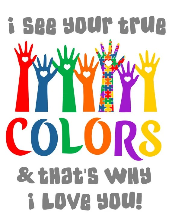 Download I See Your True Colors & That's Why I Love You - Autism ...