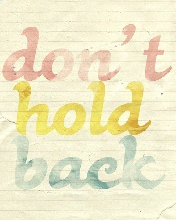 Don't Hold Back - 8 x 10 Typographic Print