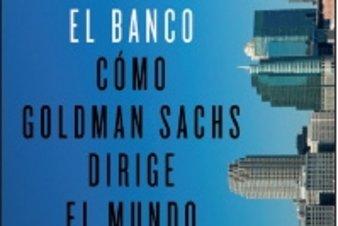 De cómo Goldman Sachs domina el mundo
