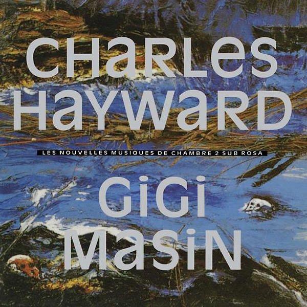 CHARLES HAYWARD / GIGI MASIN / Les Nouvelles Musiques De Chambre Volume 2 (LP)