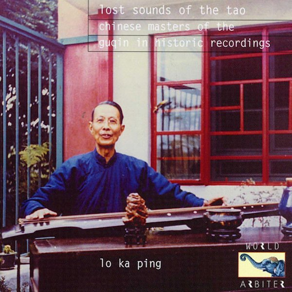 LO KA PING / Lost Sounds of the Tao (Chinese Masters of the Guqin) (CD)