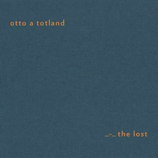 OTTO A TOTLAND / The Lost (LTD CD/LTD LP)