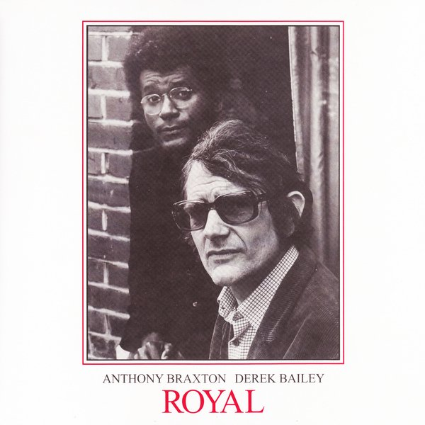 ANTHONY BRAXTON & DEREK BAILEY / Royal (2LP)
