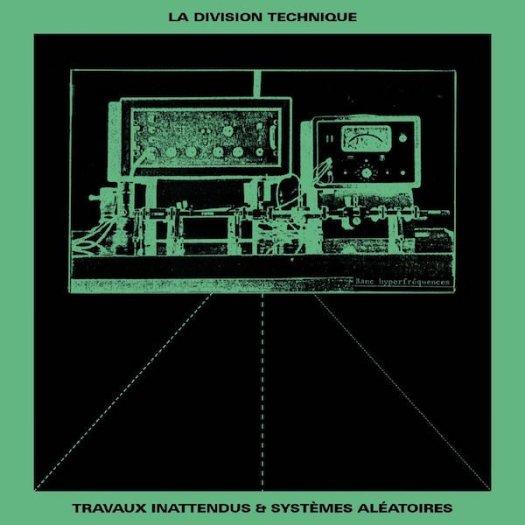 LA DIVISION TECHNIQUE / Travaux Inattendus, Systèmes Aléatoires (LP)