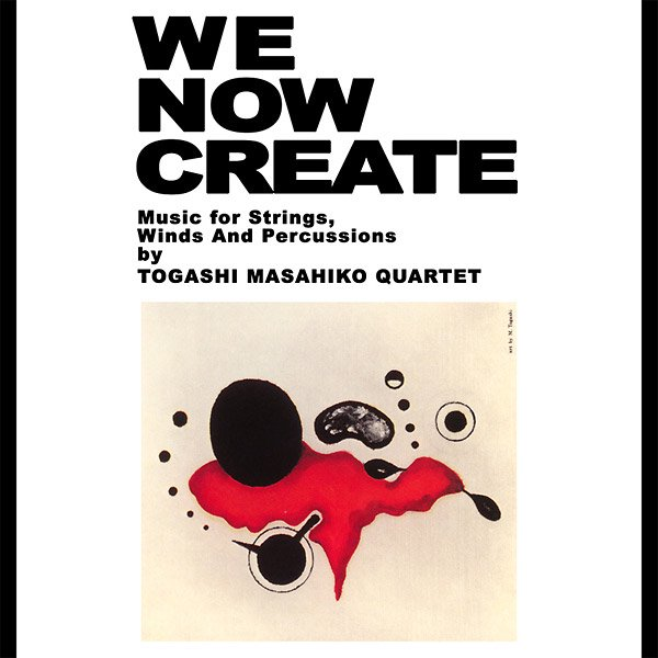 TOGASHI MASAHIKO QUARTET / We Now Create (CD)
