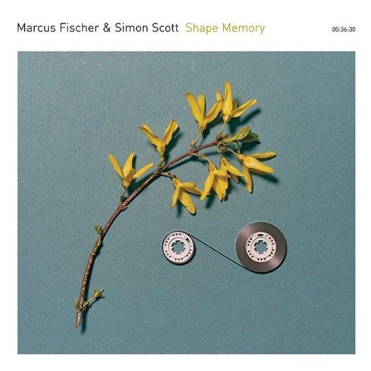 MARCUS FISCHER & SIMON SCOTT / Shape Memory (CD)
