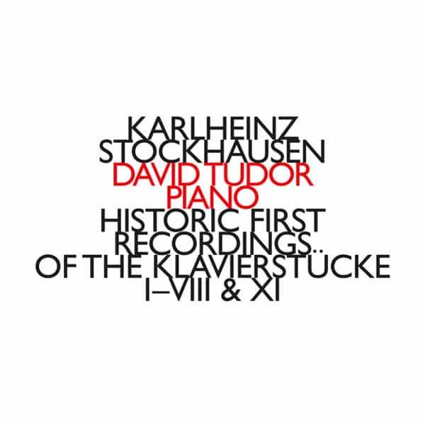 KARLHEINZ STOCKHAUSEN - DAVID TUDOR / Historic First Recordings Of The Klavierstücke I-VIII & XI