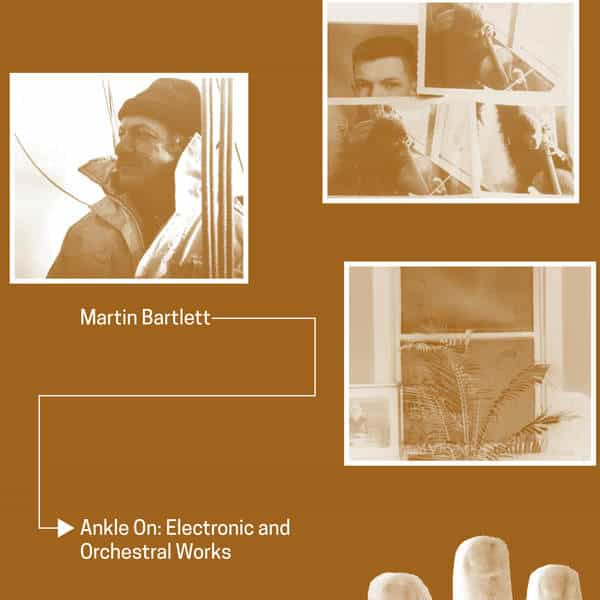 MARTIN BARTLETT / Ankle On: Electronic And Orchestral Works (CD)