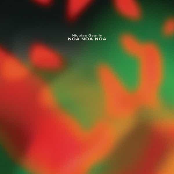 NICOLAS GAUNIN / Noa Noa Noa (LP)