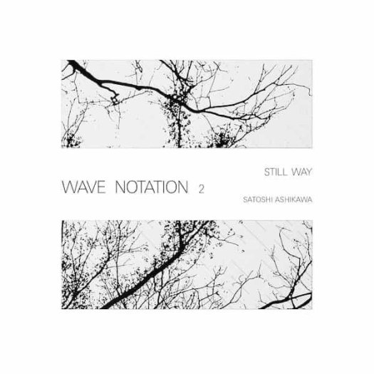 SATOSHI ASHIKAWA / Still Way (Wave Notation 2) (CD/LP)