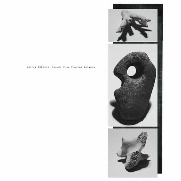 ANDREW PEKLER / Sounds From Phantom Islands (LP+DL)
