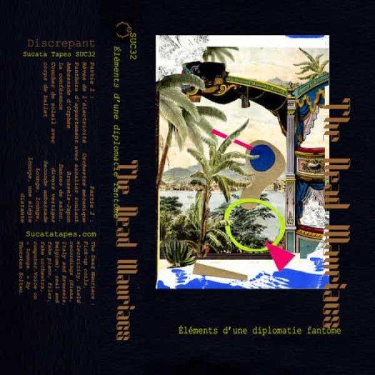 THE DEAD MAURIACS / Elements D'une Diplomatie Fantome (Cassette)