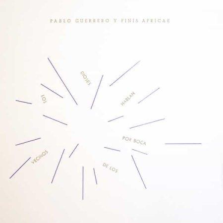 PABLO GUERRERO Y FINIS AFRICAE / Los Dioses Hablan Por Boca De Los Vecinos (LP)