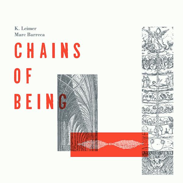 K. LEIMER / MARC BARRECA / Chains Of Being (LP)