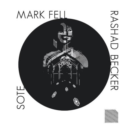 MARK FELL x RASHAD BECKER x SOTE / Parallel Persia Remixes (12 inch)