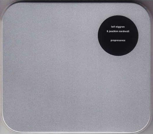 LEIF ELGGREN & JOACHIM NORDWALL / Prepresence