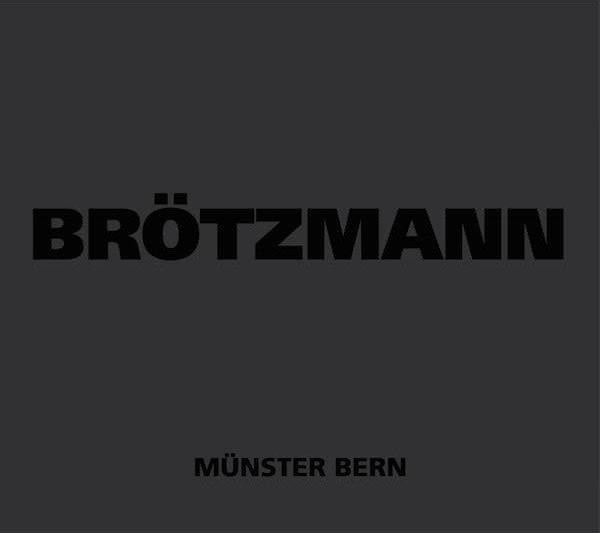 PETER BRÖTZMANN / Münster Bern (CD)