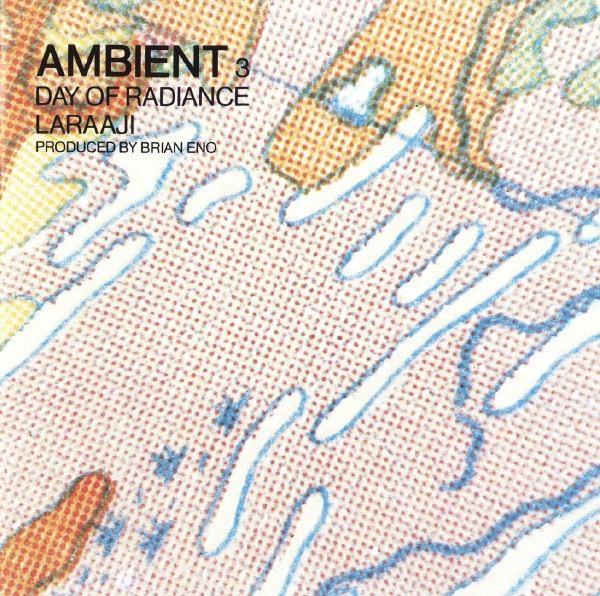 LARAAJI / Ambient 3 (Day Of Radiance) (LP+CD)