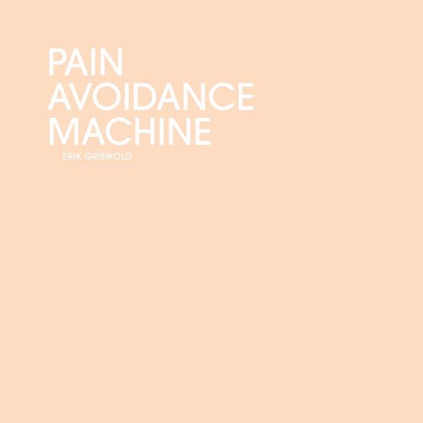 ERIK GRISWOLD / Pain Avoidance Machine (CD)