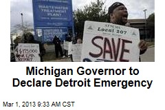 Michigan Governor to Declare Detroit Emergency